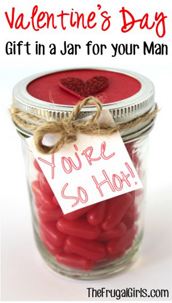 "32 Valentines Day ""You're So Hot!"" Mason Jar for Your Man"