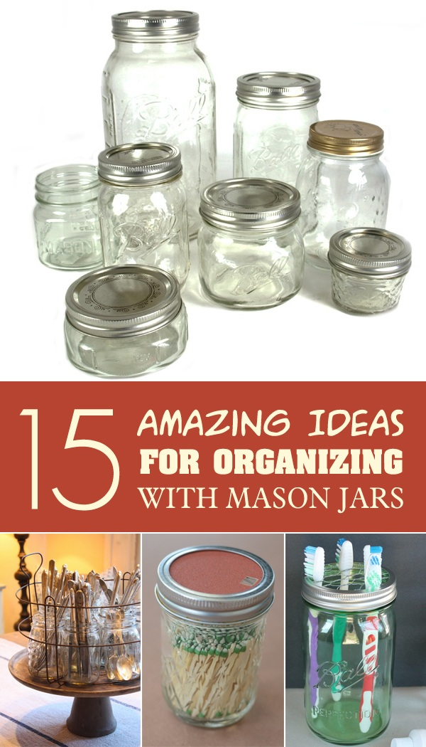 1 Amazing Ideas For Organizing With Mason Jars