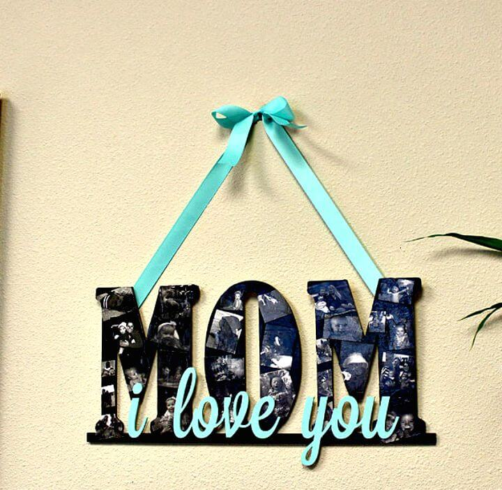 14 How to Make Mothers Day Collage Sign