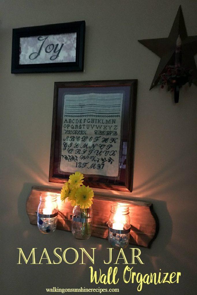 17 How To Make A Mason Jar Wall Organizer