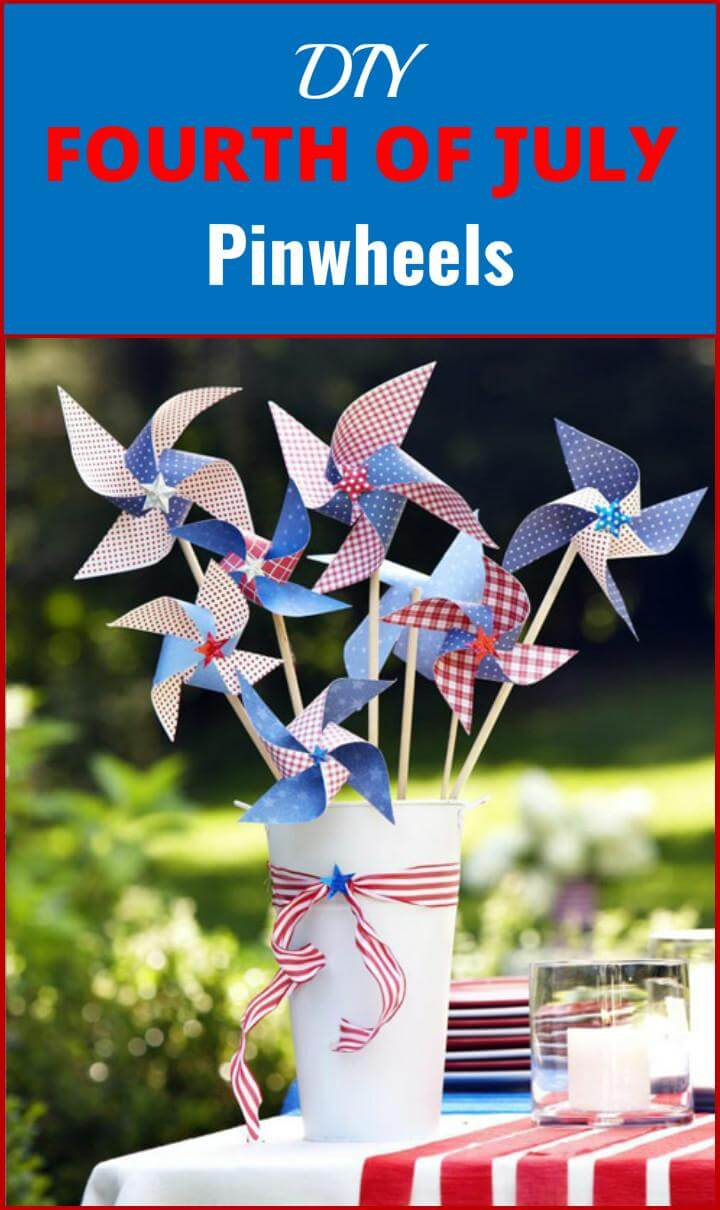 26 DIY  Fourth of July Pinwheels
