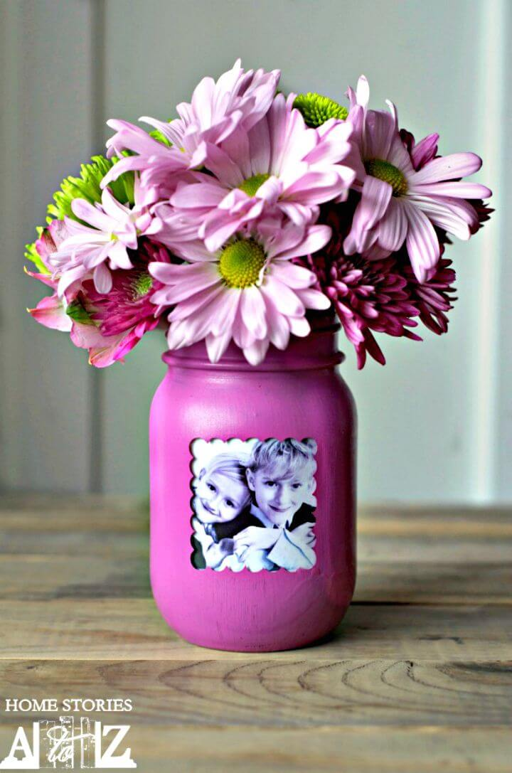 35 How To Make Mason Jar Picture Frame Vase