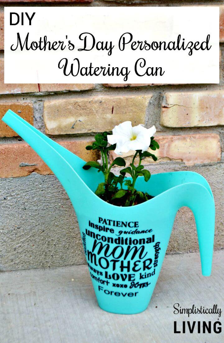 45 Amazing DIY Mothers Day Personalized Watering Can