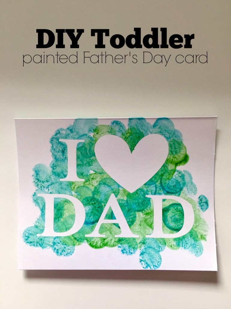 39 DIY TODDLER PAINTED FATHER'S DAY CARD